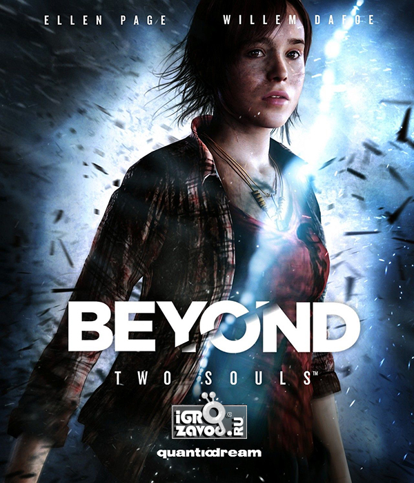 Beyond: Two Souls / За гранью: Две души